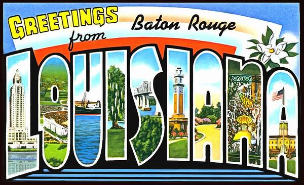 Photograph - Greetings From Baton Rouge Louisiana by Vintage Collections Cites and States