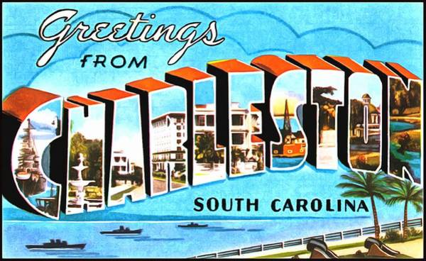 Photograph - Greetings From Charleston South Carolina by Vintage Collections Cites and States