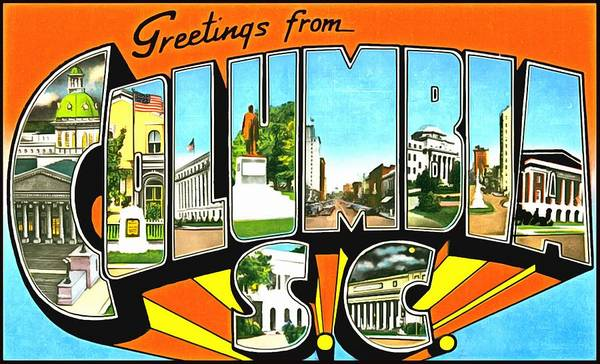 Photograph - Greetings From Columbia South Carolina by Vintage Collections Cites and States