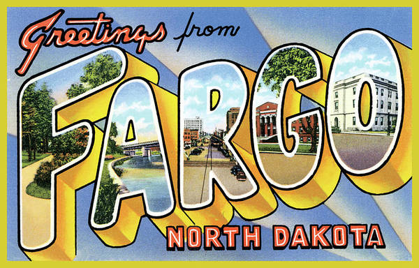 Photograph - Greetings From Fargo North Dakota by Vintage Collections Cites and States