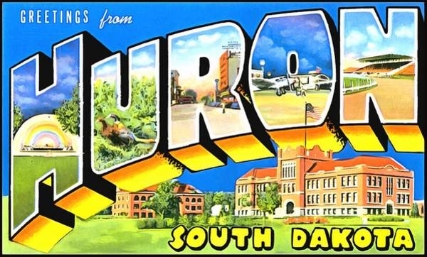 Photograph - Greetings From Huron South Dakota by Vintage Collections Cites and States