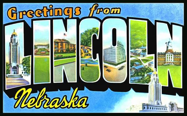 Photograph - Greetings From Lincoln Nebraska by Vintage Collections Cites and States