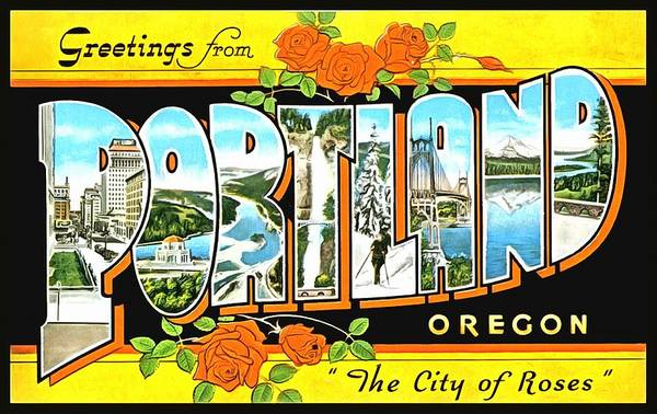 Photograph - Greetings From Portland Oregon The City Of Roses by Vintage Collections Cites and States