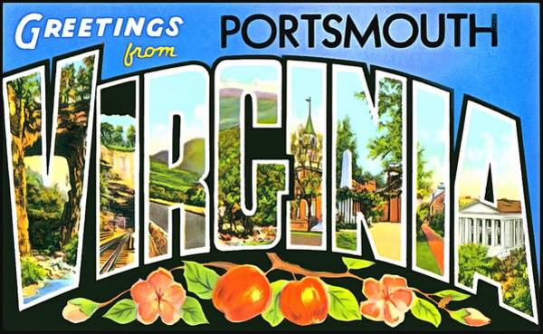 Photograph - Greetings From Portsmouth Virginia by Vintage Collections Cites and States