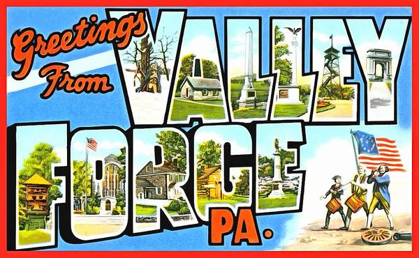 Photograph - Greetings From Valley Forge Pennsylvania by Vintage Collections Cites and States