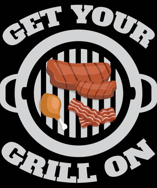 Barbeque Digital Art - Grill On Funny Bbq Barbecue Gift by Michael S