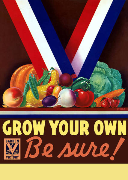 Wwii Painting - Grow Your Own Victory Garden by War Is Hell Store