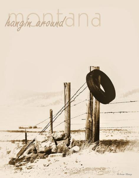 Photograph - Hangin Around Montana by Susan Kinney