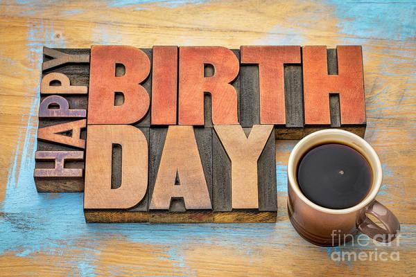 Photograph - Happy Birthday Greeting Card In Wood Type  by Marek Uliasz
