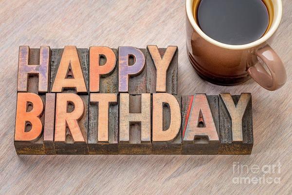 Photograph - Happy Birthday Greetings Card In Wood Type by Marek Uliasz