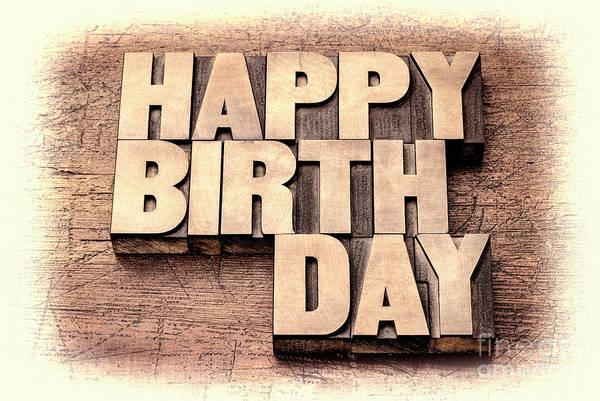 Photograph - Happy Birthday Greetings In Wood Type by Marek Uliasz