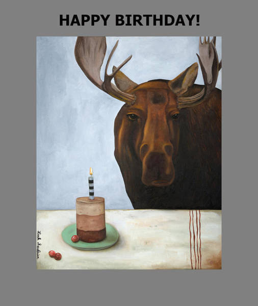 Painting - Happy Birthday With Chocolate Moose by Leah Saulnier The Painting Maniac