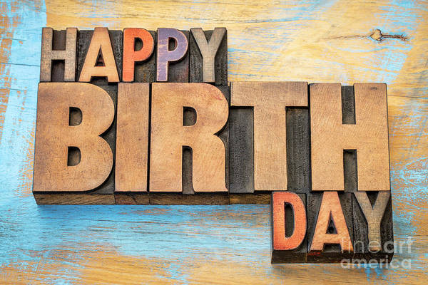 Photograph - Happy Birthday Word Abstract In Wood Type  by Marek Uliasz
