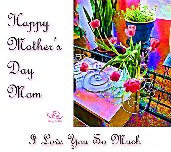 Photograph - Happy Mother's Day Mom by Beauty For God
