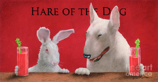 Bullis Painting - Hare Of The Dog...the Bull Terrier.. by Will Bullas