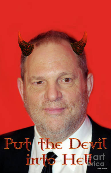 Photograph - Harvey Weinstein - Put The Devil Into Hell by Doc Braham