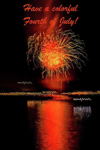 Photograph - Have A Colorful Fourth Of July Card by Kay Brewer