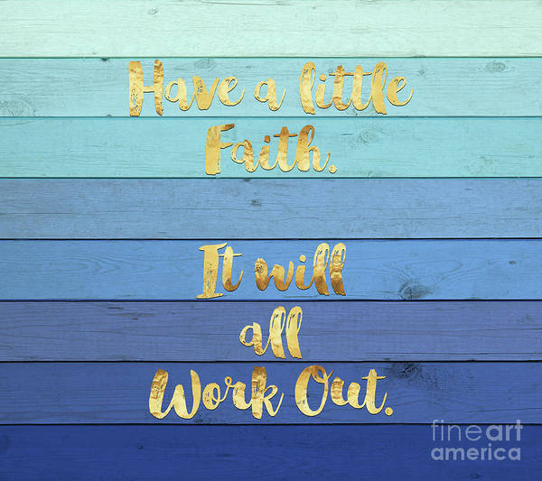 Gold Painting - Have A Little Faith Blue Ombre Wood Gold Text Art by Tina Lavoie