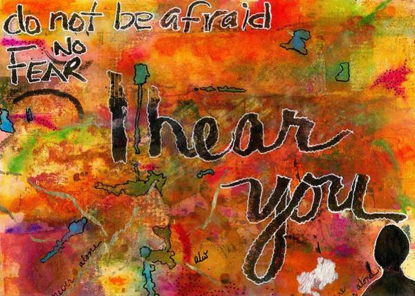 Wall Art - Painting - Have No Fear - I Hear You by Angela L Walker