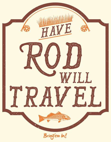 Redfish Digital Art - Have Rod Will Travel Backcountry by Kevin Putman