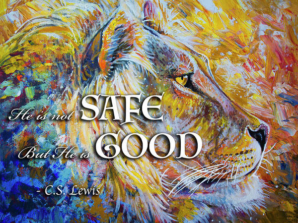 He Is Not Safe But He Is Good Art Print