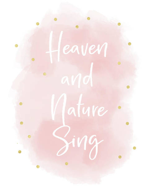 Wall Art - Mixed Media - Heaven And Nature Sing Pink- Art By Linda Woods by Linda Woods