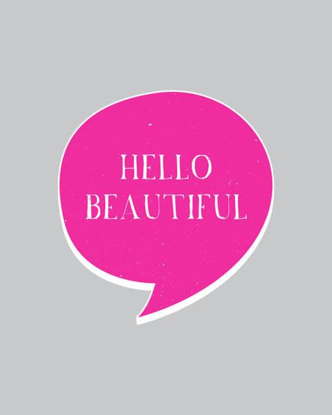 Speech Bubble Wall Art - Digital Art - Hello Beautiful by Samuel Whitton