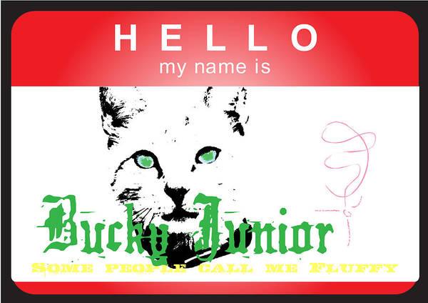 Wall Art - Digital Art - Hello My Name Is Bucky Junior by Donna Zoll