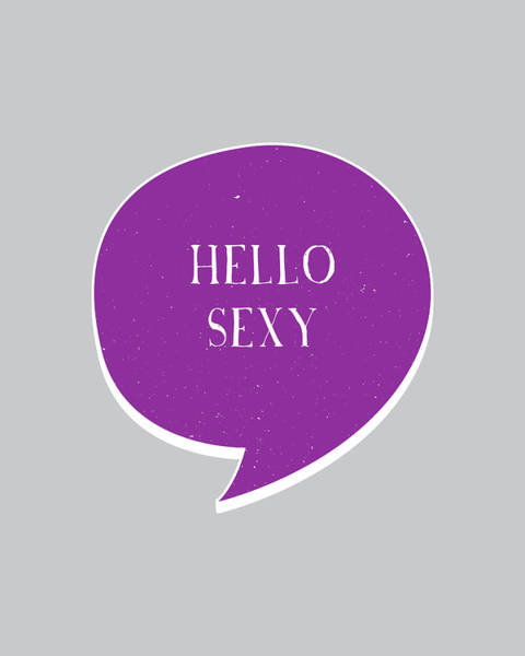 Wall Art - Digital Art - Hello Sexy by Samuel Whitton
