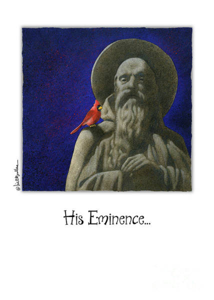 Painting - His Eminence... by Will Bullas