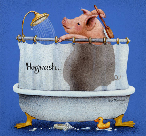 Painting - Hogwash... by Will Bullas