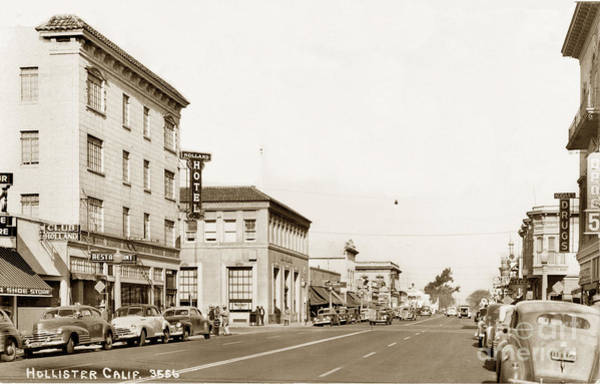 Photograph - Holland Hotel Hollister Calif. Circa 1950 by California Views Archives Mr Pat Hathaway Archives