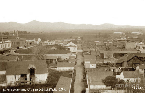 Photograph - Hollister By George Besaw Circa 1910 by California Views Archives Mr Pat Hathaway Archives