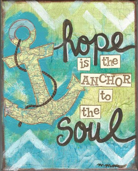 Painting - Hope Is The Anchor by Monica Martin