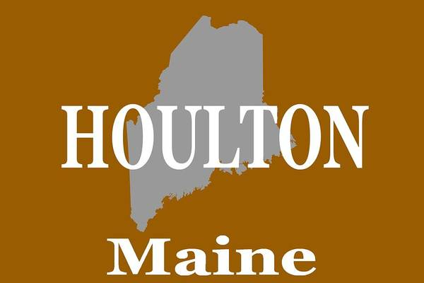 Houlton Photograph - Houlton Maine State City And Town Pride  by Keith Webber Jr