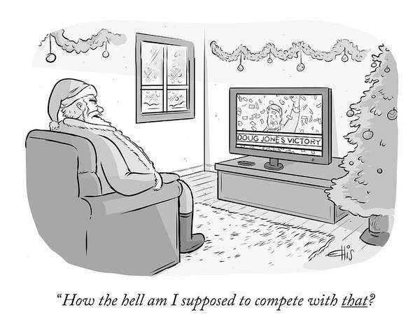Christmas Drawing - How The Hell Am I Supposed To Compete With That by Ellis Rosen