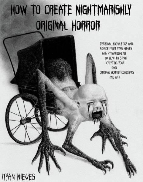 Drawing - How To Create Nightmarishly Original Horror by Ryan Nieves
