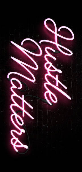 Neon Wall Art - Digital Art - Hustle Matters by Canvas Cultures