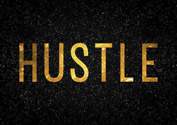 Golden Digital Art - Hustle by Zapista Zapista