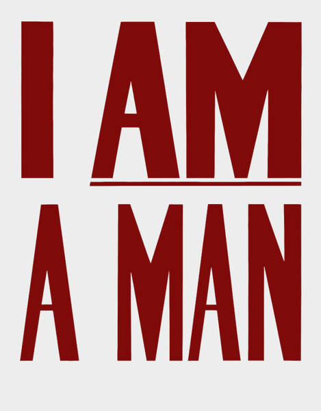 Historical Digital Art - I Am A Man - Civil Rights Print by War Is Hell Store