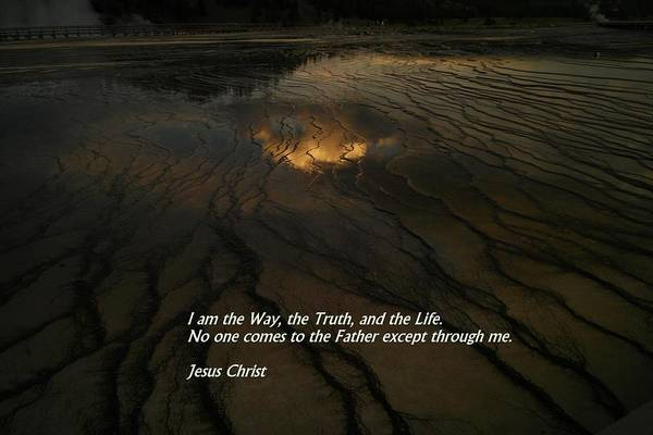 Bible Quotes Photograph - I Am The Way by Jeff Swan