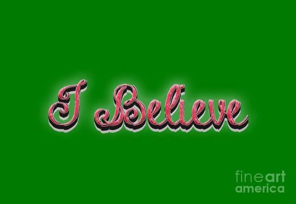 Sweatshirt Wall Art - Digital Art - I Believe Tee by Edward Fielding