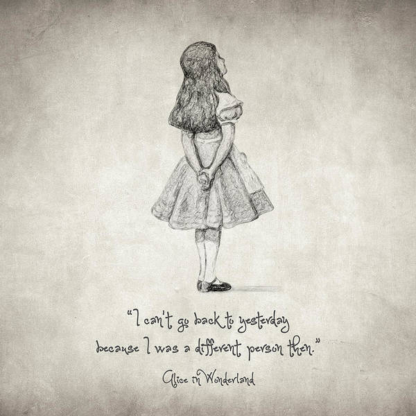 Drawing - I Can't Go Back To Yesterday Quote by Zapista Zapista