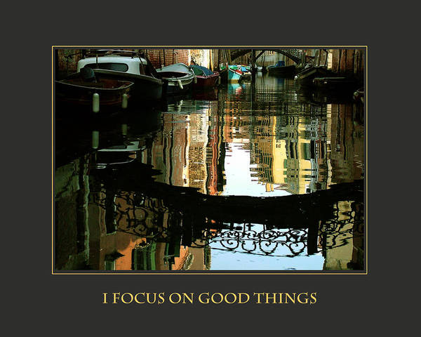 Photograph - I Focus On Good Things Venice by Donna Corless