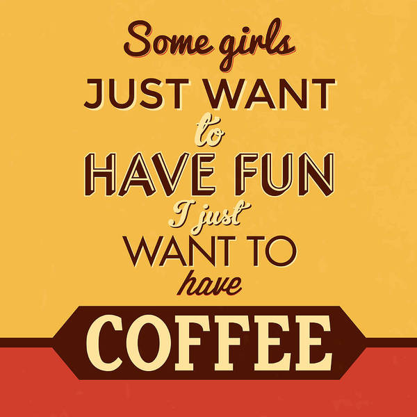 Wall Art - Digital Art - I Just Want To Have Coffee by Naxart Studio