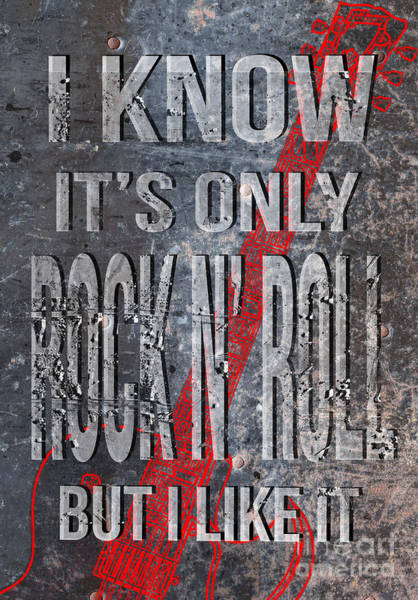 Digital Art - I Know Its Only Rock N Roll But I Like It by Edward Fielding