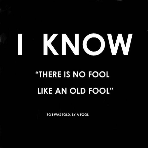Digital Art - I Know - Old Fool Quote by VIVA Anderson