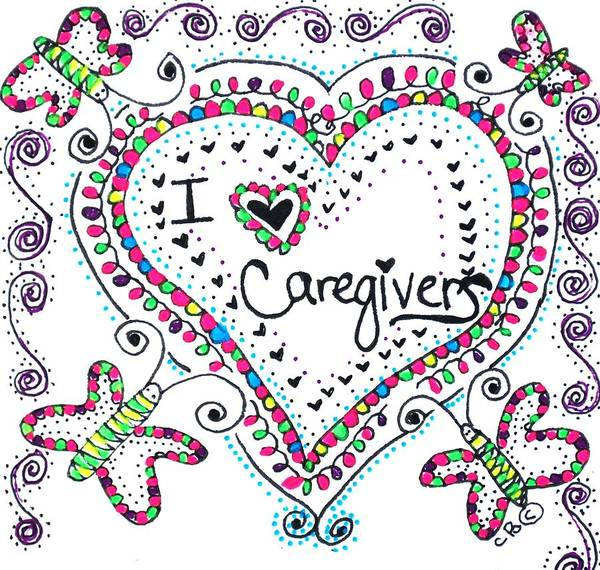 Drawing - I Love Caregivers by Carole Brecht