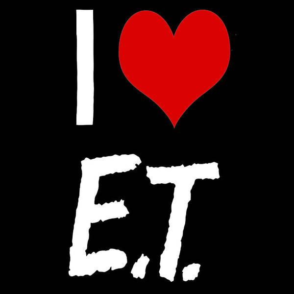 Et Digital Art - I Love E.t. by Gina Dsgn