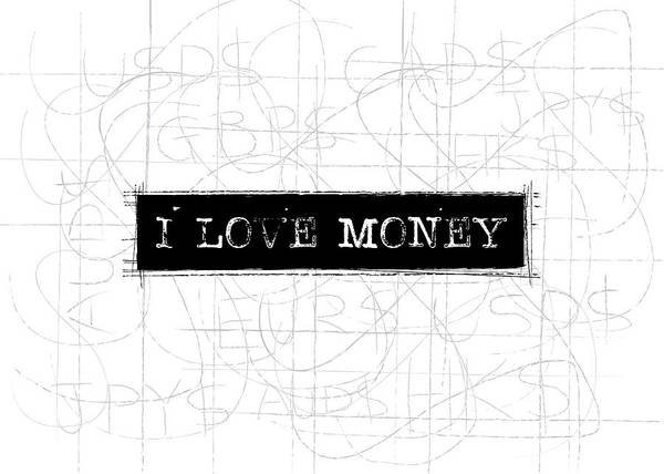 Love Notes Wall Art - Digital Art - I Love Money Word Art by Kathleen Wong